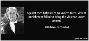 Against men habituated to lawless force, violent punishment failed to ...