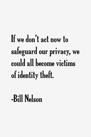 ... our privacy, we could all become victims of identity theft