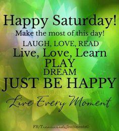 ... | Happy Saturday! quote via www.Facebook.com/... ... | Weekdays More
