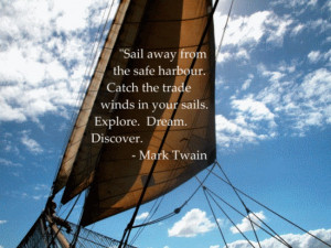 Mark Twain Quotes – Sail away from safe harbor… Explore, Dream ...
