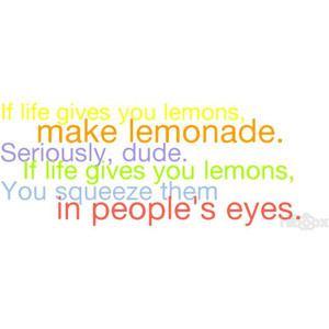 If Life Gives You Lemons Quotes