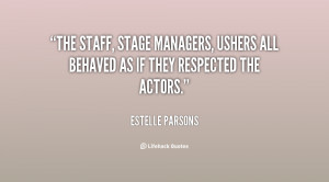 The staff, stage managers, ushers all behaved as if they respected the ...