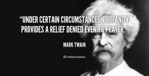 Under certain circumstances, profanity provides a relief denied even ...