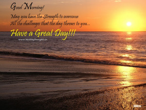 Good Morning-Have a Great Day!
