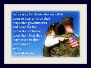 military serviceman holding his daughter. Quote from Gordon Hinckley ...