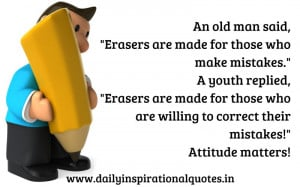 An Old Man Said,'Erasers are made for those who make mistake ...