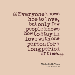 Quotes Picture: everyone knows hoe to love, but only few people knows ...