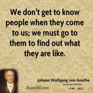 We don't get to know people when they come to us; we must go to them ...