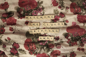 away, clouds, drifting away, flowers, quote, roses, scrabble, text ...