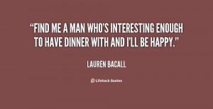 quote-Lauren-Bacall-find-me-a-man-whos-interesting-enough-93757.png