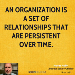 An organization is a set of relationships that are persistent over ...