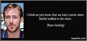 More Ryan Gosling Quotes