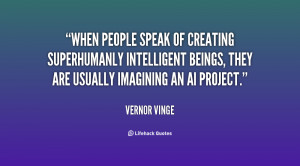 When people speak of creating superhumanly intelligent beings, they ...