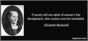 If society will not admit of woman's free development, then society ...