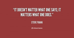 quote-Steve-Frank-it-doesnt-matter-what-one-says-it-86772.png