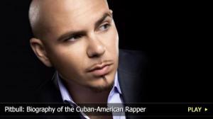 Pitbull : Biography of the Cuban-American Rapper