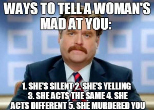 Ways to tell a woman's mad at you: