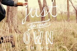 do your own thing quotes