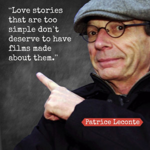 Patrice Leconte - Film Director Quote - Movie Director Quote # ...