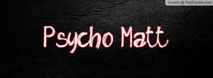 Psycho Matt Profile Facebook Covers