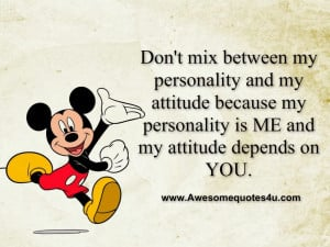 my personality and my attitude because my personality is me and my ...