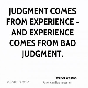 Walter Wriston Experience Quotes