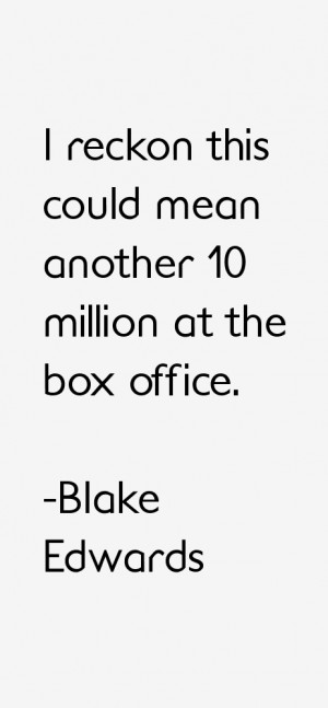 Blake Edwards Quotes amp Sayings