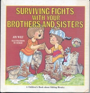 ... Your Brothers and Sisters (A Children's Book About Sibling Rivalry