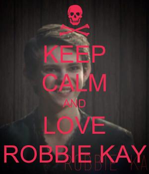 Keep Calm and Love Robbie Kay
