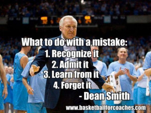 """... full speed or they're playing selfish basketball"""" – Dean Smith"""