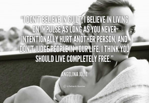 quote-Angelina-Jolie-i-dont-believe-in-guilt-i-believe-1597.png