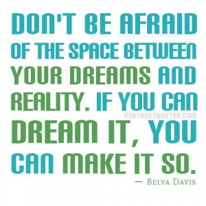 Encouraging quotes on following your dreams