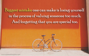 Biggest mistake-Losing yourself-Special-forgetting-Best Quotes