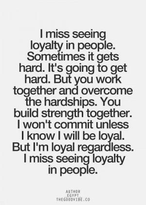 miss seeing loyalty in people