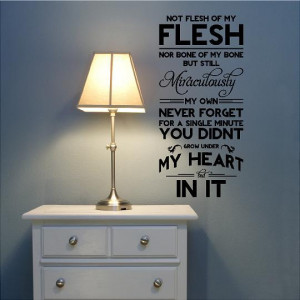 Not Flesh of My Flesh Adoption Quote Customizable Wall Decal