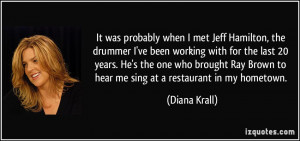 Drummer Quotes More diana krall quotes