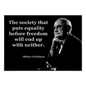 Milton Friedman Equality Freedom Quote Print
