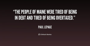 quote-Paul-LePage-the-people-of-maine-were-tired-of-194675.png