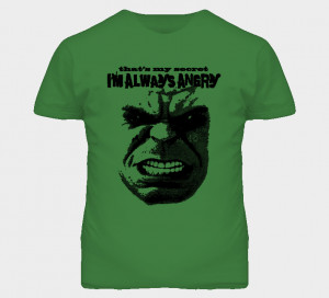 The Incredible Hulk Justice League Quote I Am Always Angry T Shirt