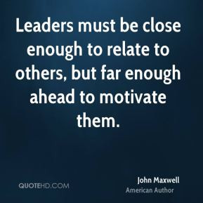 ... enough to relate to others, but far enough ahead to motivate them