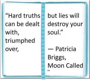 Patricia Briggs ♥ ~ #Quote #Author #Truth