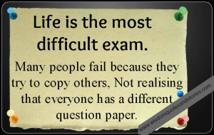 ... as everyone has a different question paper - Wisdom Quotes and Stories