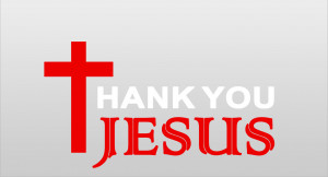 thank you jesus we should always remember to thank jesus there are so ...