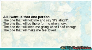 All I want is that one person.