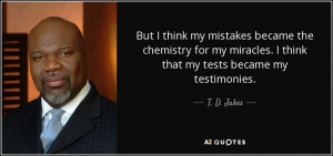 ... -for-my-miracles-i-think-that-my-tests-became-t-d-jakes-14-42-80.jpg