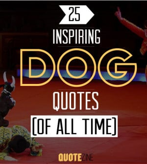 The 25 Greatest Dog Quotes (Of All Time)