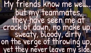 Softball Teammate Quotes Softball teammates are the