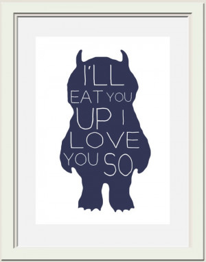 ... the Wild Things Are quote. Maurice Sendak. I still hate the movie