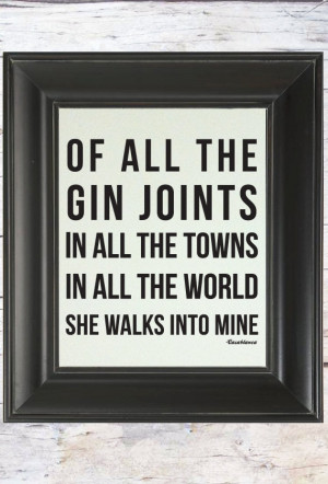 Casablanca Quote: Of All the Gin Joints // Unique Gift for Her