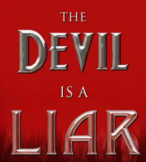 The Devil is a liar!